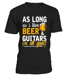 "# As Long As I Have Beer And Guitars I'm All Good T Shirt .  Special Offer, not available in shops      Comes in a variety of styles and colours      Buy yours now before it is too late!      Secured payment via Visa / Mastercard / Amex / PayPal      How to place an order            Choose the model from the drop-down menu      Click on ""Buy it now""      Choose the size and the quantity      Add your delivery address and bank details      And that's it!      Tags: funny guitar t shirt, funny…"