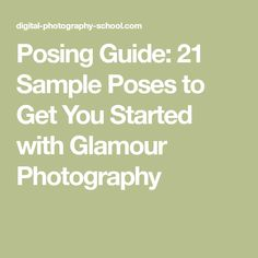 Posing Guide: 21 Sample Poses to Get You Started with Glamour Photography
