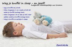 Ik ben moe, maar ik kan niet slapen. Relaxatieoefening voor kinderen : knuffel in slaap wiegen (buikademhaling) Mindfulness op kindermaat. blog.zenkids.be