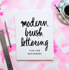 Modern Brush Lettering Tips for Beginners from Fine Day Press, including a free printable practice alphabet and a list of essential supplies!