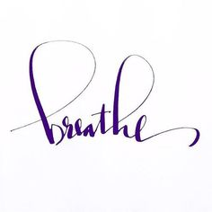 Breathe --- This (Un)Scripted Life is a revolution on paper and in practice, inspiring bold living and courageous authenticity through inspirational quotes in handlettering and modern calligraphy. http://www.thisunscriptedlife.com