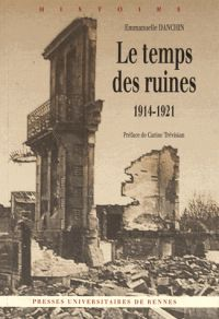 Emmanuelle Danchin - Le temps des ruines (1914-1921)