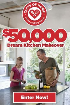 The Taste of Home Online Cooking School believes the kitchen is the heart of every home. Enter our $50,000 kitchen makeover sweepstakes, and you just might win your dream kitchen!