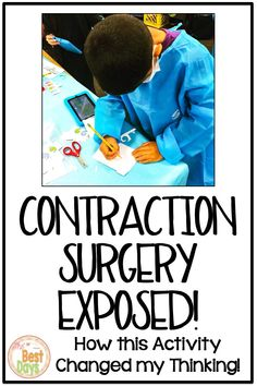 Why Contraction Surgery Succeeds! Real Teacher, Teacher Blogs, Middle School Classroom, Primary Classroom, First Grade, Second Grade, Higher Order Thinking, Elementary Schools, Upper Elementary