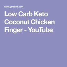 Low Carb Keto Coconut Chicken Finger - YouTube