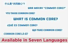 What is Common Core in the top 7 languages spoken in WA: English, Spanish, Chinese, Vietnamese, Russian, Ukranian & Somali.