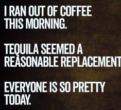 Here is the Top 20 National Tequila day memes. Let's start to see all National Tequila Day Memes and enjoy your time with your frinds. Life Quotes Love, Me Quotes, Funny Quotes, Funny Memes, Hilarious Sayings, Funny Alcohol Quotes, Funny Morning Memes, Tequila Quotes, Rebel Quotes