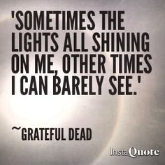 Grateful Dead quote lytics lately it occurs to me. What a long strange trip its been Music Lyrics, Music Quotes, Life Quotes, Qoutes, Grateful Dead Quotes, Dead And Company, Forever Grateful, Fun To Be One, Inspirational Quotes