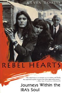 "Read ""Rebel Hearts Journeys Within the IRA's Soul"" by Kevin Toolis available from Rakuten Kobo. For ten years Kevin Toolis investigated the lives of the IRA soldiers who wage a secret battle against the British State. Irish Republican Army, Jokes About Men, The Ira, Rebel Heart, Irish Boys, Literature Books, Irish Blessing, Women In History, Cool Words"