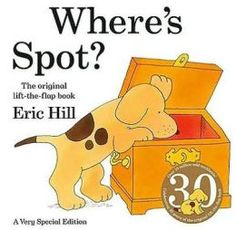 Where's Spot? This is a good book for young children because it's interactive. The children can move the flaps in the book until they find where Spot has been hiding.