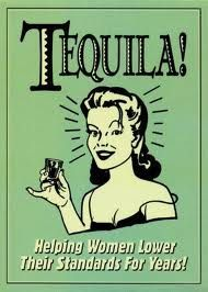 tequila helping women lower their standards for years