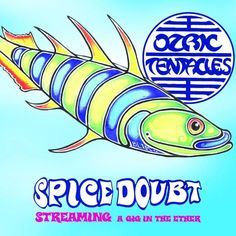 Spice Doubt - Ozric Tentacles