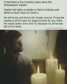 Picture memes 2 comments — iFunny - It had been a few hundred years since lhe Wmcheslers' deaths. Castiel still lights a candle on Sa - Supernatural Destiel, Fanfic Destiel, Castiel, Sad Supernatural Quotes, Supernatural Bloopers, Supernatural Tattoo, Supernatural Imagines, Supernatural Wallpaper, Sherlock Quotes