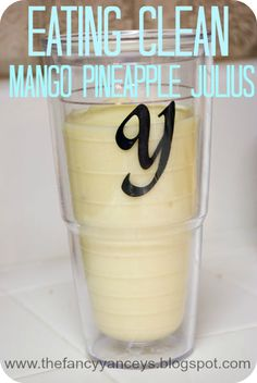 Eating Clean Mango Pineapple Julius smoothie recipe