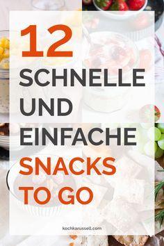 12 schnelle und einfache Snacks to go