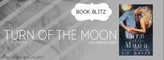 Turn of the Moon Book Blitz @LPDover - http://roomwithbooks.com/turn-of-the-moon-book-blitz-lpdover/