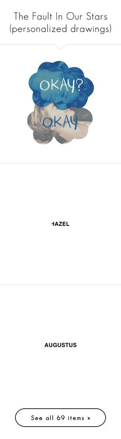 """""""The Fault In Our Stars (personalized drawings)"""" by valen-brizuela ❤ liked on Polyvore featuring tfios, filler, doodles, filters, text, words, quotes, phrase, saying and fillers"""