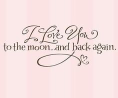 I love you to the moon & back again