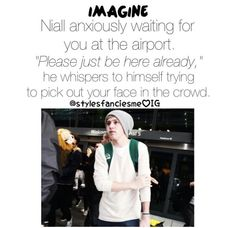 imagine he waiting for you at the airport One Direction Images, One Direction Quotes, I Love One Direction, Niall Horan Imagines, Harry Styles Imagines, Louis Imagines, Naill Horan, Irish Boys, Irish Men