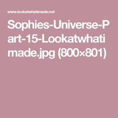 Sophies-Universe-Part-15-Lookatwhatimade.jpg (800×801)