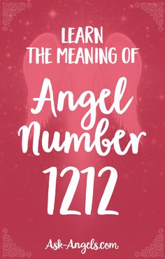 Learn the Meaning of Angel Number 1212