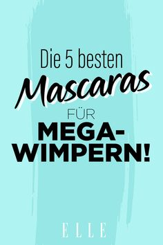 Das sind die 5 besten Mascaras für lange Wimpern – laut ELLE-Redaktion!#mascara #ellegermany #beauty #kosmetik #augen #makeup #schminken #elle Beste Mascara, Elle, Beauty Trends, Tricks, Make Up, Long Eyelashes, Eye Make Up, Editorial Board, Hair Removal