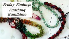 Friday Findings-Finishing Kumihimo