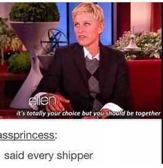 Lol ellen why are so accurate