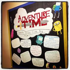Adventure time bulletin board! Awesome quotes to live by from the coolest of cool cartoon characters. -Taken from tumblr user svp22 (http://svp22.tumblr.com/)