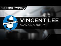 ElectroSWING || Vincent Lee - Swinging Skillz