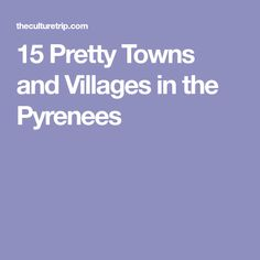 15 Pretty Towns and Villages in the Pyrenees