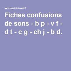 Fiches confusions de sons - b p - v f - d t - c g - ch j - b d.