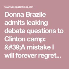 Donna Brazile admits leaking debate questions to Clinton camp: 'A mistake I will forever regret' - Washington Times