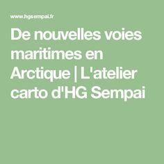 De nouvelles voies maritimes en Arctique | L'atelier carto d'HG Sempai