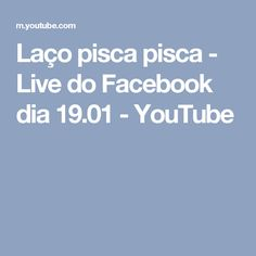 Laço pisca pisca - Live do Facebook dia 19.01 - YouTube