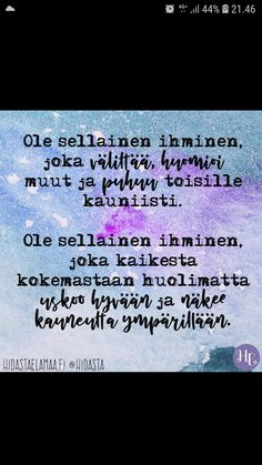 Hidasta elämää Life Inspiration, Wise Words, Wisdom, Thoughts, Lifestyle, Quotes, Quotations, Word Of Wisdom, Qoutes