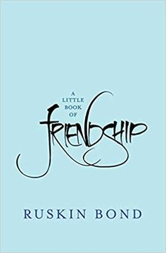 World Friendship Day, Friendship Quotes, Ruskin Bond, Kindle App, Little Books, Book Review, Books Online, Books To Read, I Am Awesome