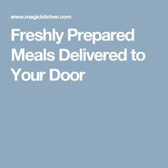 Freshly Prepared Meals Delivered to Your Door