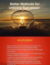 Better Methods for Utilizing Sun power  https://www.scribd.com/doc/273443046/Better-Methods-for-Utilizing-Sun-Power