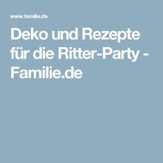 Deko und Rezepte für die Ritter-Party - Familie.de