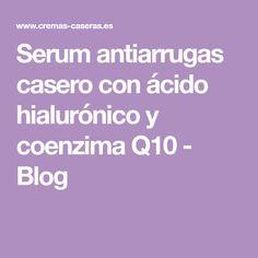 Serum antiarrugas casero con ácido hialurónico y coenzima Q10 - Blog