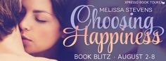 Life of a bookworm: Book Blitz and Giveaway: Choosing Happiness by Melissa Stevens @MelissaTStevens