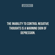 Inability to control negative thoughts is a warning sign of depression Psychology Says, Psychology Fun Facts, Psychology Quotes, Beth Moore, Psycho Facts, Attitude, Signs Of Depression, Depression Treatment, Frases