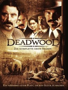 "Deadwood - I miss it. ""Open a can of peaches""."