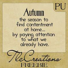 Freebie........... Autumn... season of contentment