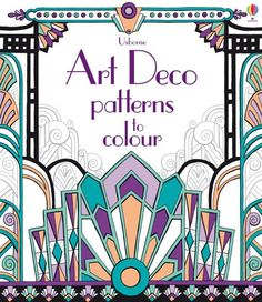 Art Deco Patterns to Colour, by Emily Bone.