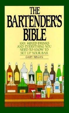 Bartender's Bible: 1001 Mixed Drinks                                byGary Regan