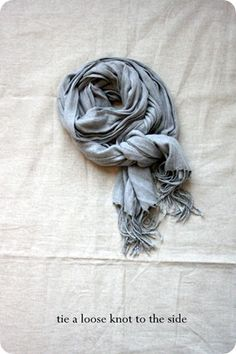 Side knot scarf.    Wrap around twice and tie to the side.