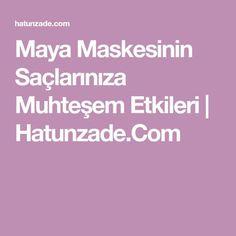 Maya Maskesinin Saçlarınıza Muhteşem Etkileri   Hatunzade.Com
