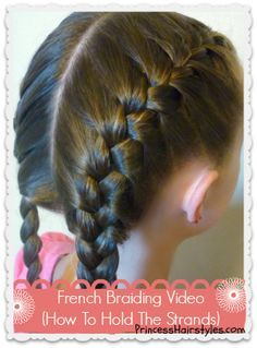"""Detailed step by step """"how to French braid"""" video. (Including how to hold the strands. French Braid Pigtails, French Braid Hairstyles, Pigtail Braids, Cute Hairstyles, How To French Braid, How To Braid, Toddler Hairstyles, French Braids, Natural Hairstyles"""
